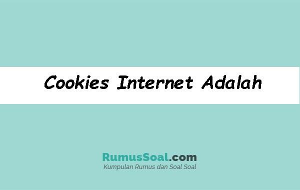 Cookies Internet Adalah - Pengertian, Fungsi, Jenis, Cara, Contoh