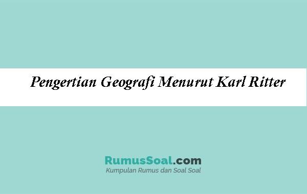 Pengertian-Geografi-Menurut-Karl-Ritter
