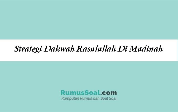 Strategi-Dakwah-Rasulullah-Di-Madinah