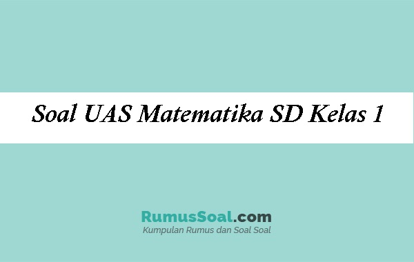 Soal-UAS-Matematika-SD-Kelas-1