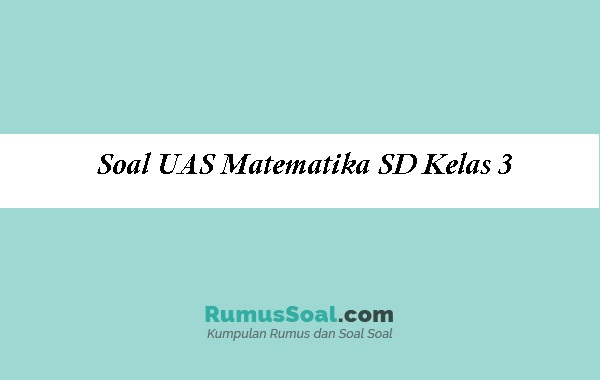 Soal-UAS-Matematika-SD-Kelas-3