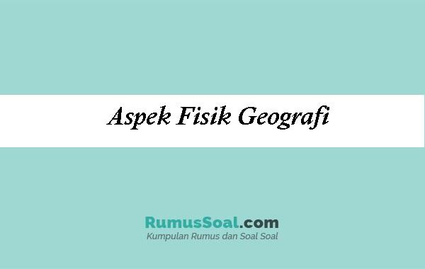 Aspek-Fisik-Geografi