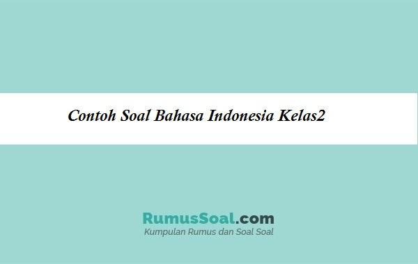 Contoh Soal Bahasa Indonesia Kelas2