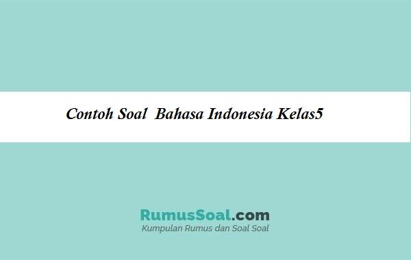 Contoh Soal Bahasa Indonesia Kelas5