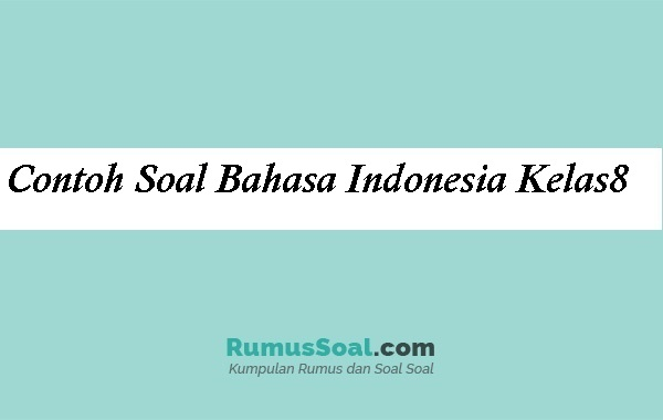 Contoh Soal Bahasa Indonesia Kelas8
