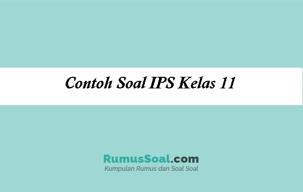 Contoh Soal IPS Kelas 11