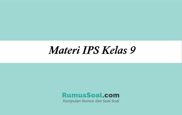 Materi IPS Kelas 9