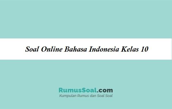 Soal Online Bahasa Indonesia Kelas 10