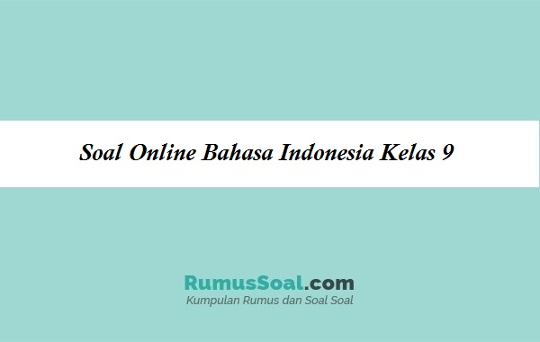 Soal Online Bahasa Indonesia Kelas 9