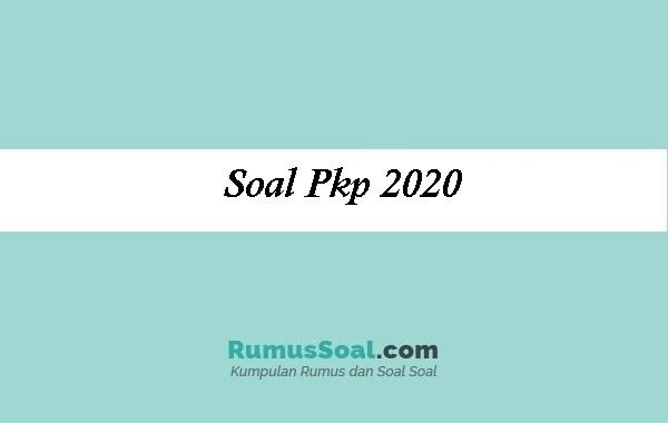 Soal Pkp 2020