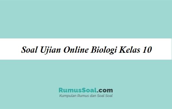Soal Ujian Online Biologi Kelas 10