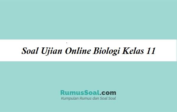 Soal Ujian Online Biologi Kelas 11