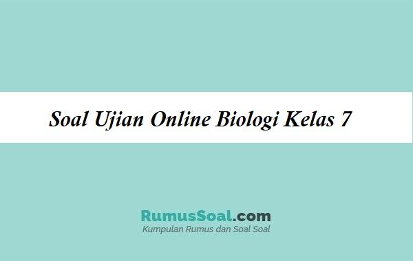 Soal Ujian Online Biologi Kelas 7