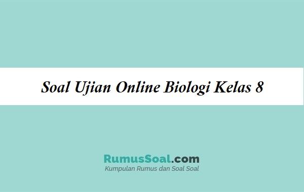Soal Ujian Online Biologi Kelas 8