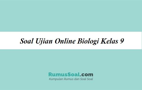 Soal Ujian Online Biologi Kelas 9