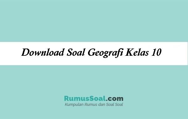 Download Soal Geografi Kelas 10