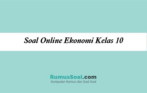 Soal Online Ekonomi Kelas 10