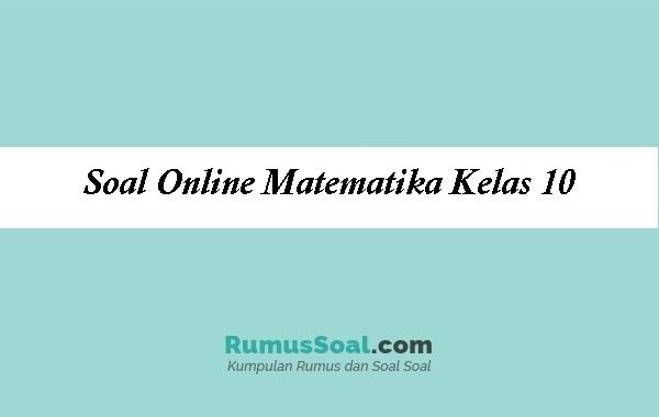 Soal Online Matematika Kelas 10
