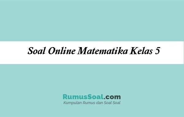 Soal Online Matematika Kelas 5