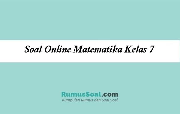 Soal Online Matematika Kelas 7