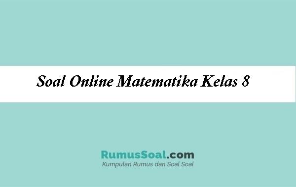 Soal Online Matematika Kelas 8