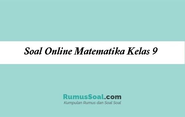 Soal Online Matematika Kelas 9
