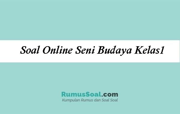 Soal Online Seni Budaya Kelas1