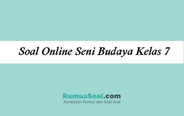 Soal Online Seni Budaya Kelas7