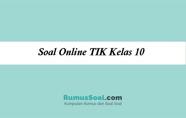Soal Online TIK Kelas 10