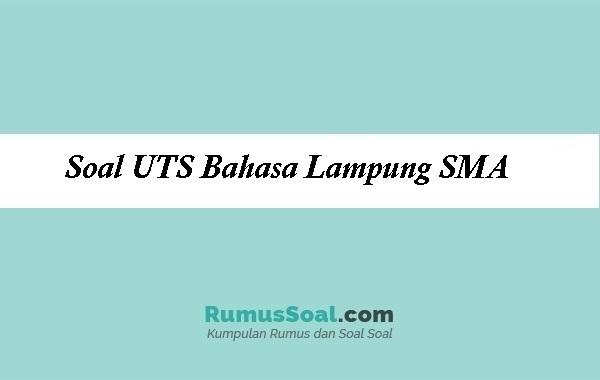 Soal UTS Bahasa Lampung SMA