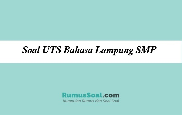 Soal UTS Bahasa Lampung SMP