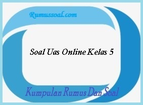Soal Uas Online Kelas 5
