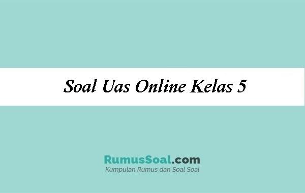 Soal Uas Online Kelas 5sd