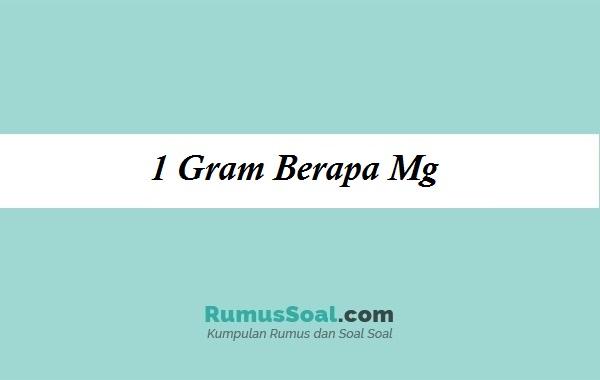 1 gram berapa mg