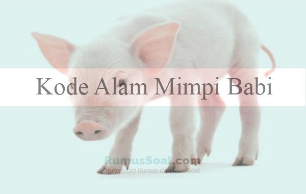 Kode Alam Mimpi Babi