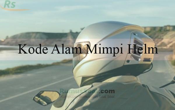 Kode Alam Mimpi Helm