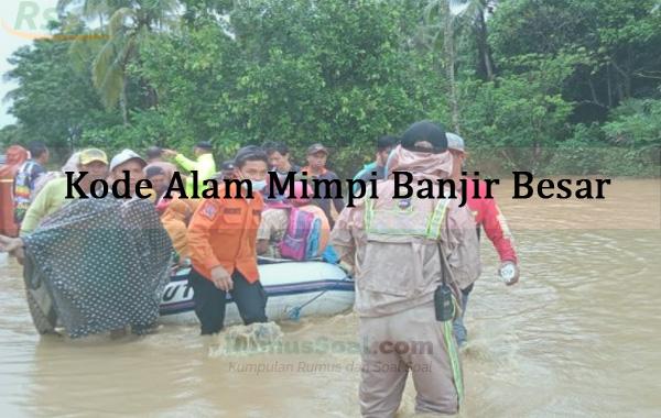 Kode Alam Mimpi Banjir Besar