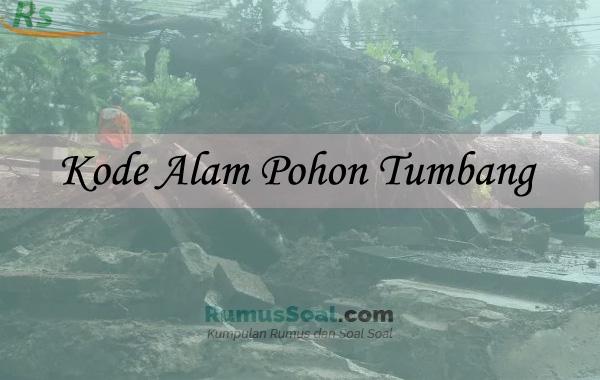 Kode Alam Pohon Tumbang