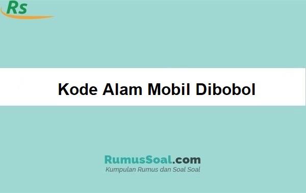 Kode Alam Mobil Dibobol
